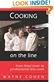 Cooking On The Line: from Food Lover to Professional Line Cook