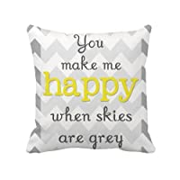 LarryToliver You deserve to have Throw Pillow Cover 45 cm X 45 cm Cotton Linen Square Design you make me happy whem skies are grey from LarryToliver