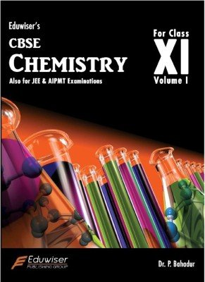 CBSE Chemistry for Clas XI Vol I-------Also for JEE & AIPMT Exam