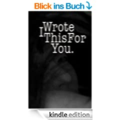 I Wrote This For You (English Edition)