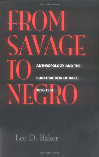 From Savage to Negro: Anthropology and the Construction...