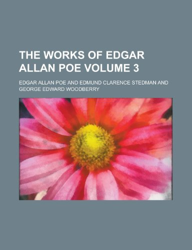 The works of Edgar Allan Poe Volume 3