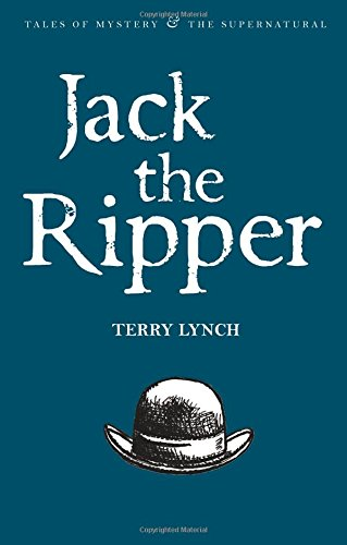 Jack the Ripper: The Whitechapel Murderer (Tales of Mystery & the Supernatural)