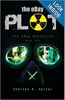 The eBay Plot (eBay Detective): Charles A. Salter: 9781621474920: Amazon.com: Books