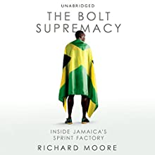 The Bolt Supremacy (       UNABRIDGED) by Richard Moore Narrated by Richard Moore