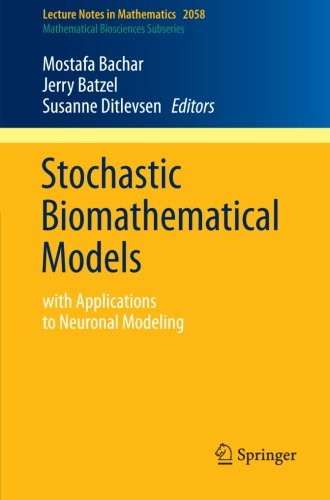 Stochastic Biomathematical Models: with Applications to Neuronal Modeling (Lecture Notes in Mathematics)