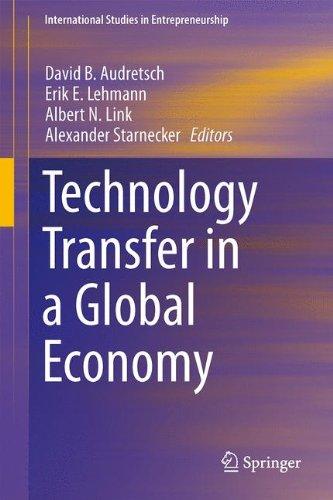 Technology Transfer In A Global Economy (International Studies In Entrepreneurship)