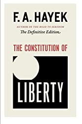 The Constitution of Liberty: The Definitive Edition (The Collected Works of F. A. Hayek)