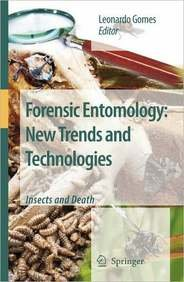 Forensic Entomology: New Trends and Technologies: Insects and Death