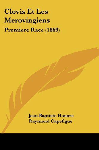 Clovis Et Les Merovingiens: Premiere Race (1869)