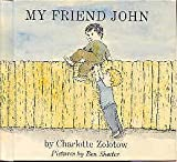 My Friend John (0060269472) by Zolotow, Charlotte