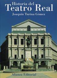 Historia del Teatro Real - Joaquín Turina Gómez - Libro