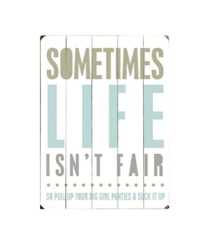 ArteHouse Sometimes Life Isn't Fair Wood Wall Sign
