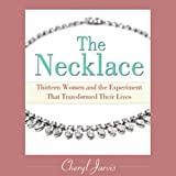 img - for The Necklace: Thirteen Women and the Experiment That Transformed Their Lives book / textbook / text book