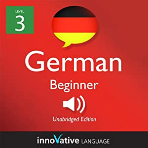 Learn German with Innovative Language's Proven Language System - Level 3: Beginner German Audiobook