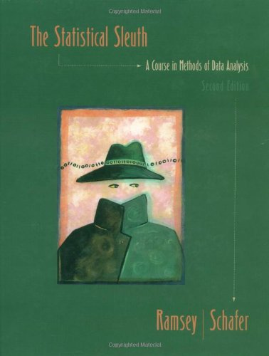 The Statistical Sleuth: A Course in Methods of Data...