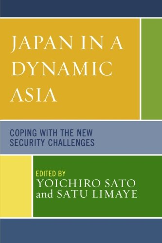 Japan in a Dynamic Asia: Coping with the New Security Challenges (Studies of Modern Japan)