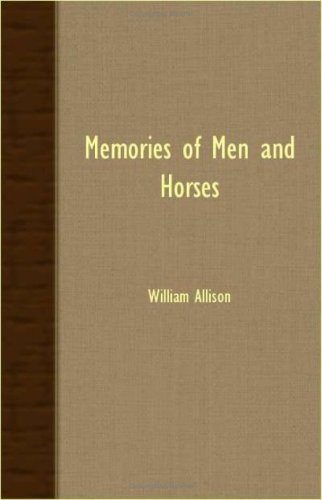 Memories Of Men And Horses