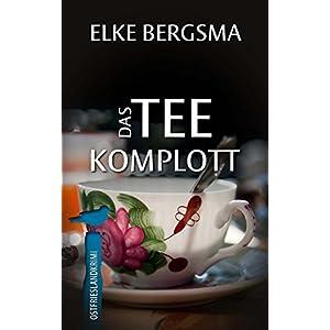 Das Teekomplott - Ostfrieslandkrimi (Büttner und Hasenkrug ermitteln 2)