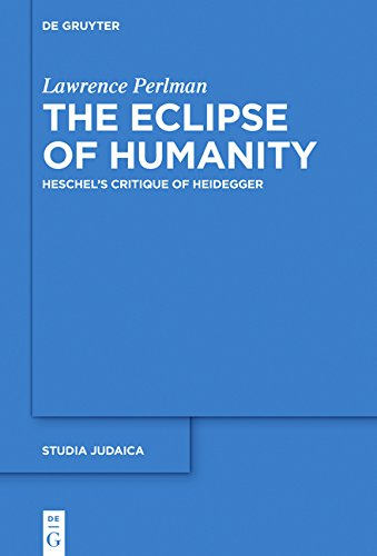 The Eclipse of Humanity Heschel's Critique of Heidegger Book Cover