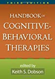 Handbook of Cognitive-Behavioral Therapies, Third Edition