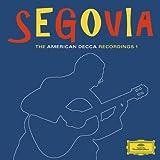 Segovia The American Decca Recordings 1