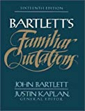 img - for Bartletts Familiar Quotations 16TH Edition book / textbook / text book