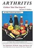 Arthritis-Childers' Diet That Stops It!: The Nightshades, Ill Health, Aging, and Shorter Life