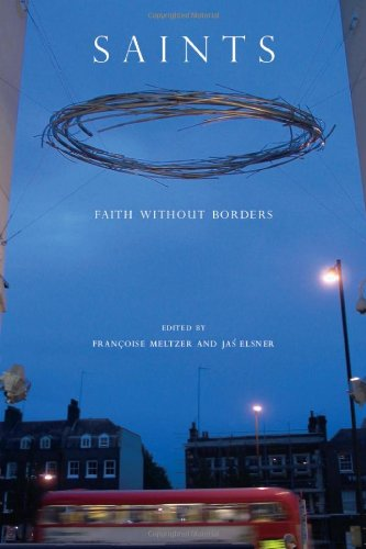 Saints: Faith without Borders (A Critical Inquiry Book)
