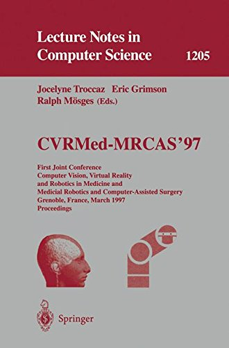 Cvrmed-Mrcas'97: First Joint Conference, Computer Vision, Virtual Reality And Robotics In Medicine And Medical Robotics And Computer-Assisted Surgery, ... (Lecture Notes In Computer Science)