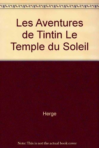 Les Aventures de Tintin Le Temple du Soleil