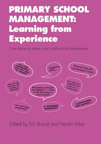 Primary School Management: Learning from Experience: Case Studies by Primary and Middle School Headteachers