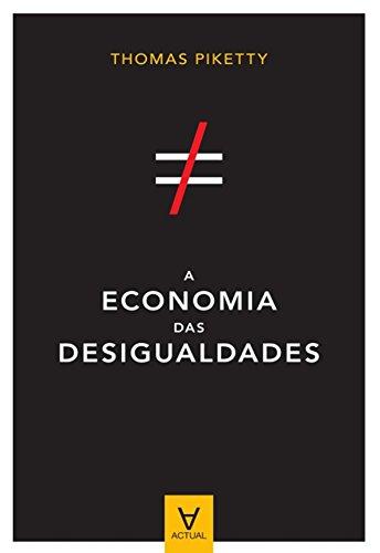 Thomas Piketty - A Economia das Desigualdades