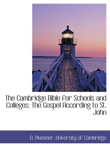 The Cambridge Bible for Schools and Colleges: The Gospel According to St. John