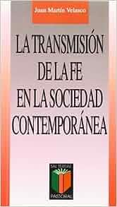 La transmisión de la fe en la sociedad contemporánea, 2ª