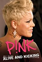 Pink - Alive And Kicking