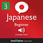 Learn Japanese with Innovative Language's Proven Language System - Level 3: Beginner Japanese | Innovative Language Learning