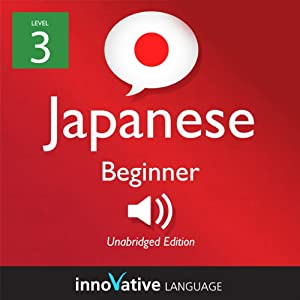 Learn Japanese with Innovative Language's Proven Language System - Level 3: Beginner Japanese Audiobook
