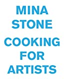 img - for Mina Stone: Cooking for Artists book / textbook / text book
