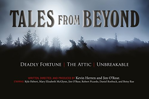 Tales from Beyond: Deadly Fortune, the Attic, Unbreakable