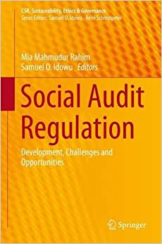 Social Audit Regulation: Development, Challenges And Opportunities (CSR, Sustainability, Ethics & Governance)