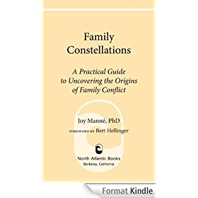 Family Constellations: A Practical Guide to Uncovering the Origins of Family Conflict