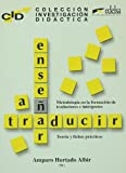 Ensenar a traducir (Spanish Edition) (8477113580) by A. Hurtado Albir