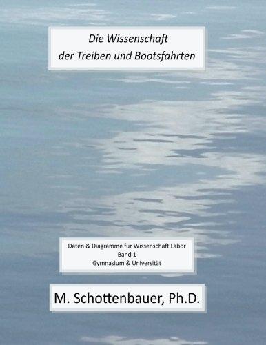 Die Wissenschaft der Treiben und Bootsfahrten: Daten & Diagramme fur Wissenschaft Labor: Band 1  [Schottenbauer, M.] (Tapa Blanda)