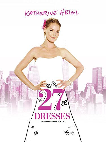 27 Dresses Katherine Heigl James Marsden Malin Akerman Melora Hardin Amazoncouk Welcome