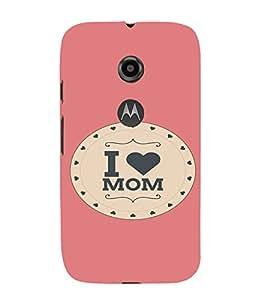 PrintVisa Mom Mother Quotes Design 3D Hard Polycarbonate Designer Back Case Cover for Motorola Moto E2