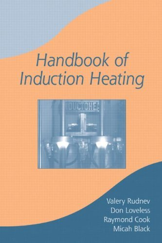 Handbook Of Induction Heating (Manufacturing Engineering And Materials Processing)