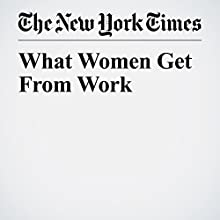 What Women Get From Work Other by Jill Filipovic Narrated by Kristi Burns
