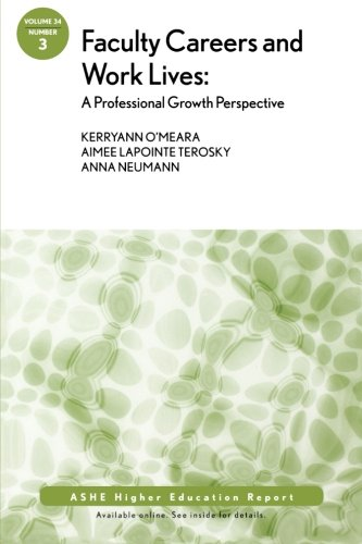 Faculty Careers and Work Lives: A Professional Growth...