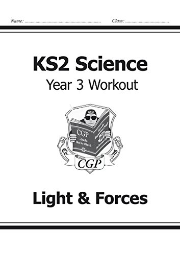 KS2 Science Year Three Workout: Light & Forces